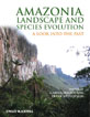 Book cover of Amazonia, Landscape and Species Evolution.